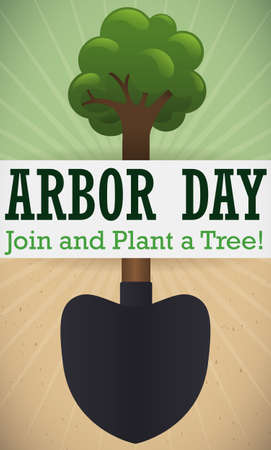 Poster with a tree and a shovel, remembering at you that is time to plant a tree in Arbor Day event.