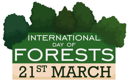 Banner with some trees over greeting sign with reminder date to celebrate International Day of Forests in March 21. Ilustrace