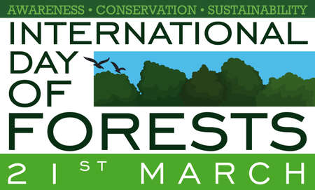 Beautiful green banner with some precepts about forest conservation and a landscape with a forest to celebrate International Day of Forests in March 21. Ilustrace