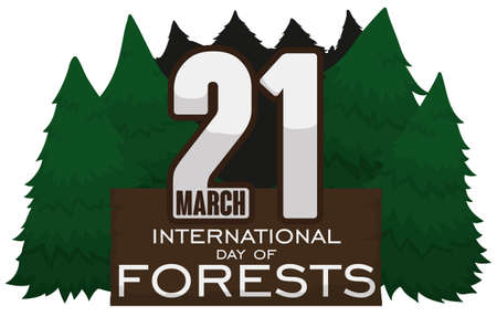 Pine forest with a wooden sign with greeting message and reminder date to commemorate International Day of Forests. Ilustrace