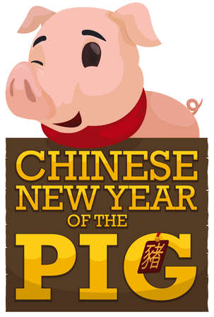 Cute pig (written in Chinese Calligraphy in the tag) winking at you, wearing a scarf, over a greeting wooden sign promoting the Chinese New Year celebration.