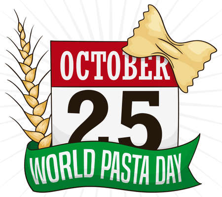Calendar with greeting ribbon, wheat and farfalle pasta in the top of it, reminding you to celebrate World Pasta Day this October 25.