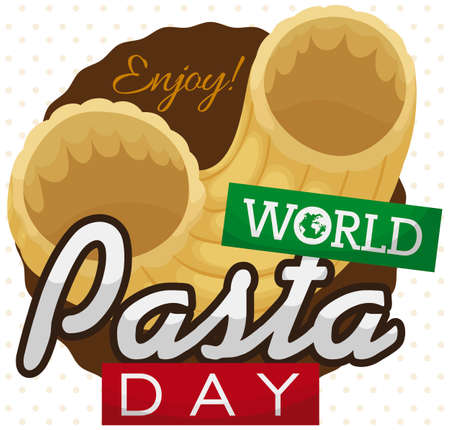 Commemorative button over spotted background with delicious elbows -also called chifferi rigati or gomiti- and greeting signs to celebrate World Pasta Day. Ilustração