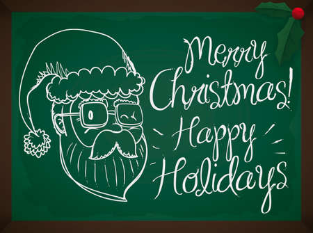 Traditional Santa drawing in a chalkboard with greeting message for Christmas celebration and holidays, decorated with holly leaves and berry.