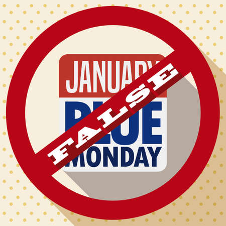 Flat design with long shadow of a loose-leaf calendar for Blue Monday in a banning signal that represent the busted myths about this date.
