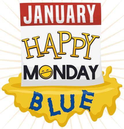 Loose-leaf calendar with a smile label, greeting message and yellow paint dripping out all the depressive mood for Blue Monday.