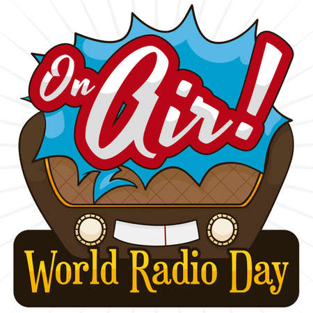 Antique radio still working with a speech bubble announcing that is on air broadcasting a special show during World Radio Day.