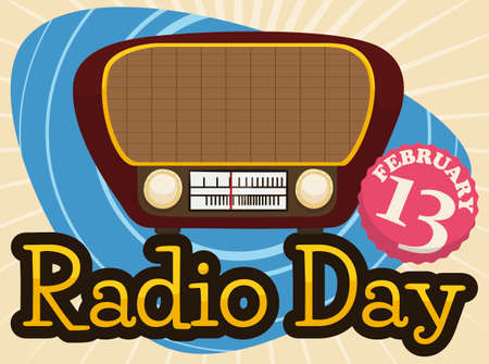 Design with wooden antique tabletop radio over sign with waves and a button label with reminder date to celebrate World Radio Day this February 13.