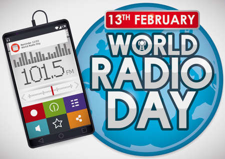 Globe with greeting message and smartphone with radio app, reminding at you that don't forget to celebrate World Radio Day this February 13.