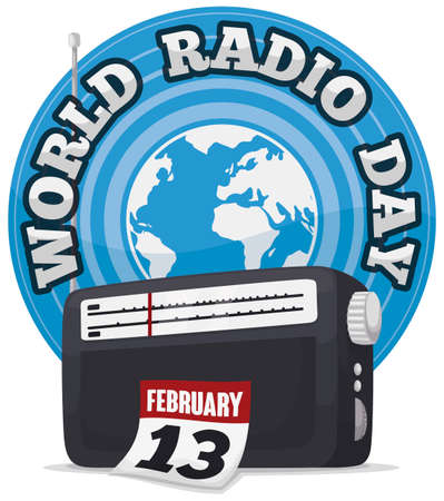 Commemorative round button waves from globe, analog radio and loose-leaf calendar with reminder date to celebrate World Radio Day in February 13. Ilustração
