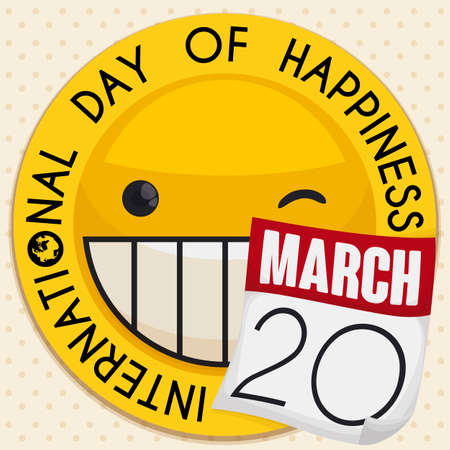 Commemorative round label decorated with smiling emoji winking at you and a loose-leaf calendar to celebrate International Day of Happiness.