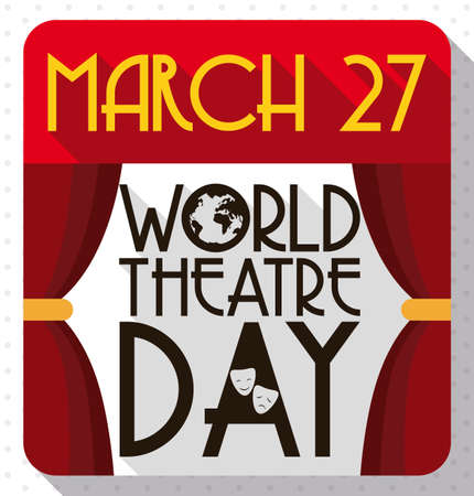 Commemorative flat design with long shadow for World Theater Day with calendar like stage with red curtains and greeting decorated with tragedy-comedy masks and globe.