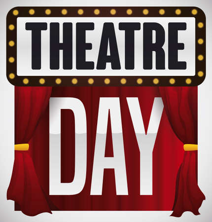 Stage entrance announcing the special presentation for Theater Day celebration with light bulbs sign, red curtains and buttons with tragedy and comedy masks.