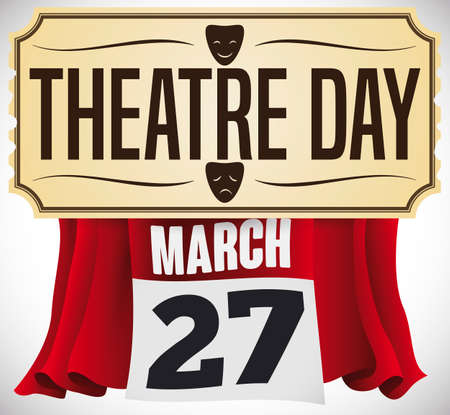 Special ticket decorated with comedy and tragedy masks over red curtains and calendar ready for the special presentation of Theater Day celebration in March 27. Illustration