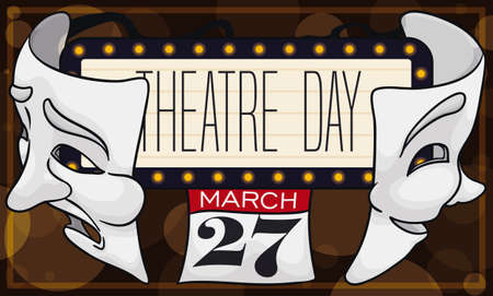 Illuminated sign with bulbs, tragedy and comedy masks and loose-leaf calendar, reminding at you to celebrate Theater Day in March 27 in a magical night with bokeh effect in the background.