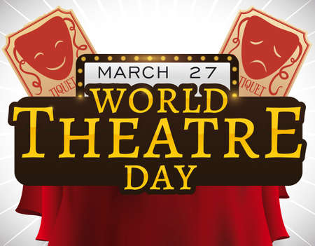 Illuminated placard, golden sign decorated with curtains and commemorative tickets: one with happy comedy mask and other with tragedy mask to celebrate World Theater Day in March 27.