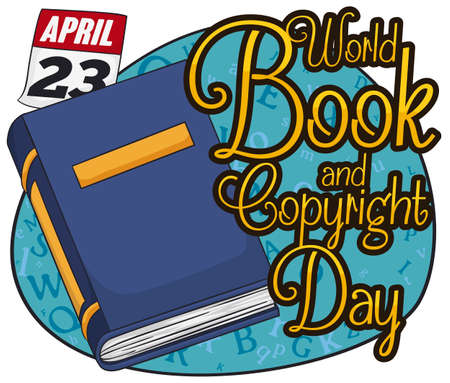 Blue textbook with loose-leaf calendar over sign with letters scattered to commemorate World Book and Copyright Day in April 23.