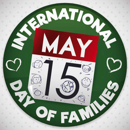 Commemorative button with calendar, reminding you the date to celebrate International Day of Families and a cute doodles in it with family members: mom, dad, brother, sister, grandpa and grandma.