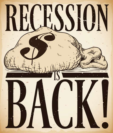Retro poster with empty money bag and dollar symbol announcing the return of economic recession.