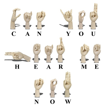 asl: Can You Hear Me Now spelled out in American Sign language and is expressed with visible hand gestures for communication of the deaf