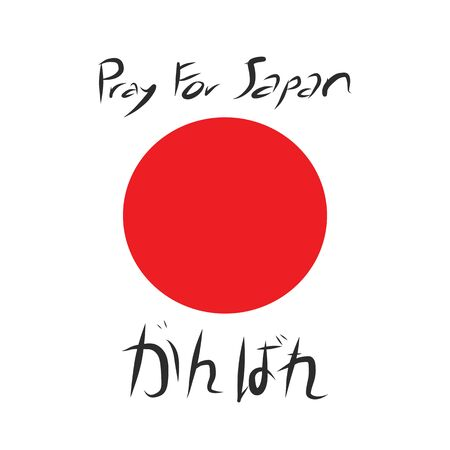 pray for: Pray for Japan and the Japanese text language mean Do Your Best with red circle of Japan flag on white background and art letter Illustration