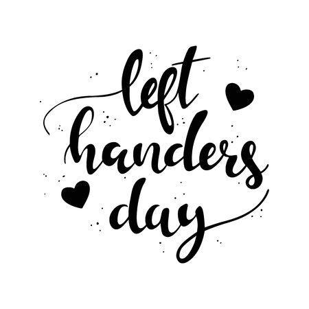 Happy international left handers day design of . Lettering illustration style.