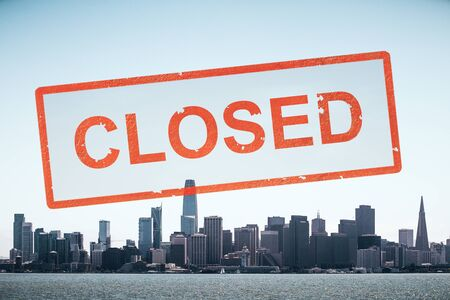 Concept city closed for quarantine due to coronavirus, COVID-19. San Francisco, California, USA