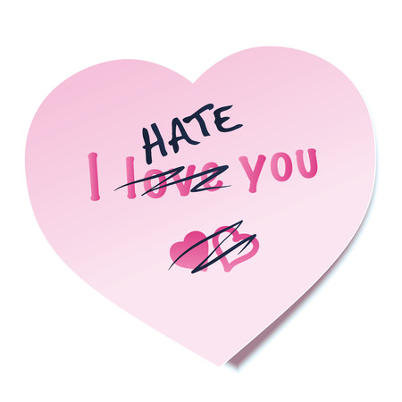 crossed out: I HATE YOU written on a heart shaped pink sticky note, the word LOVE is crossed out - as a symbol for lovesickness. Isolated vector illustration on white background.