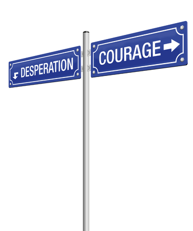 courage: COURAGE and DESPERATION, written on two signposts. Isolated vector illustration on white background.