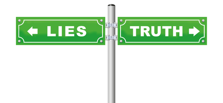 LIES TRUTH road sign, which is your way - facts or fake, verity or fraud, honesty or deception - isolated vector illustration on white background.