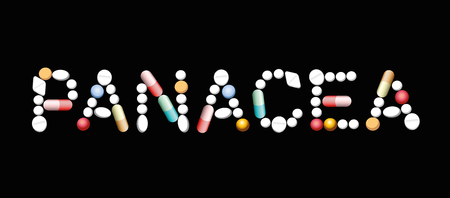 PANACEA written with pills and capsules, symbolic for magic pills, promise of miracle cure and assured health. Isolated vector illustration over black background.
