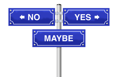 YES NO MAYBE street sign. Symbol for decision difficulties, uncertainty, bewilderment, discomfiture, upset or insecurity. Isolated vector illustration on white background.
