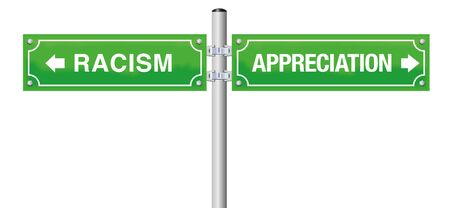 Racism appreciation road sign. Symbol against xenophobia, discrimination, mobbing, prejudice and violence. Isolated vector illustration on white background. Illustration