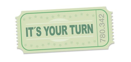 Its your turn raffle ticket. Single strip ticket with motto for motivation, to tackle challenges, to approach problems with courage and enthusiasm. Isolated vector on white.