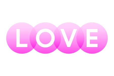 LOVE, letters of the word in bold white capitals shown on overlapping translucent pink circles. Isolated illustration on white background. Vector.
