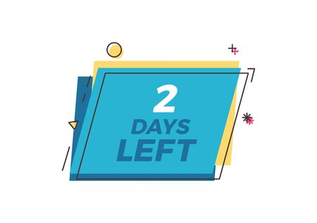 Only 2 days to go text on a trendy geometric box with abstract elements. Vector design template for days left concepts like business, marketing, events
