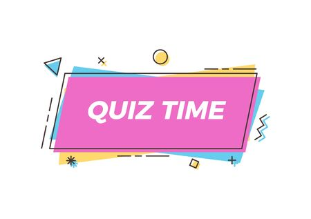 Quiz time text on trendy geometric element. Vector abstract design for quiz question games, questionnaires, education, pub and bar events, online games, social media, business and marketing events Ilustração