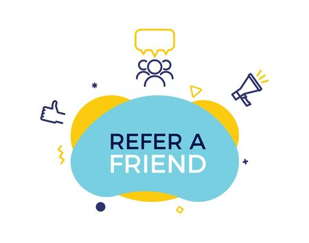 Refer a friend text on a fluid trendy shape with geometric elements. Vector design banner abstract shape with megaphone, thumbs up and group of people with speech bubble line icons. Concept for Referral program, affiliate marketing, online business