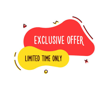 Trendy Exclusive offer geometric vector banner. Limited Time Only Tag with in modern liquid splash comic style. Bright colors and trendy shapes for promo marketing Illustration