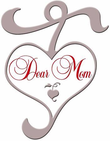 dear: heart with  the lettering Dear Mom