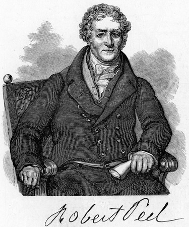 selections: Sir Robert Peel, 1st Baronet (1750 - 1830), British politician and industrialist and one of early textile manufacturers of the Industrial Revolution. Father of Sir Robert Peel, twice Prime Minister of the United Kingdom; engraving from Selections from the