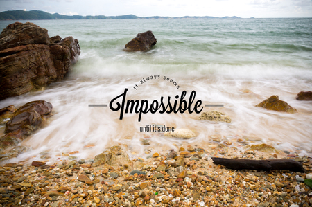 Inspirational quote by unknown source on beach with wave moving motion to the shore. show slow water effect.
