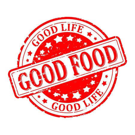 the good life: Scratched red round seal with the inscription - good food, good life - eps vector