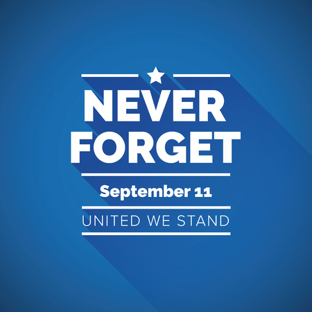 Never forget 911 concept - united we stand