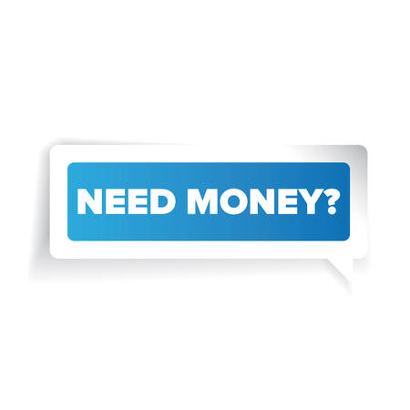 trading questions: Need money? Paper label vector blue Illustration