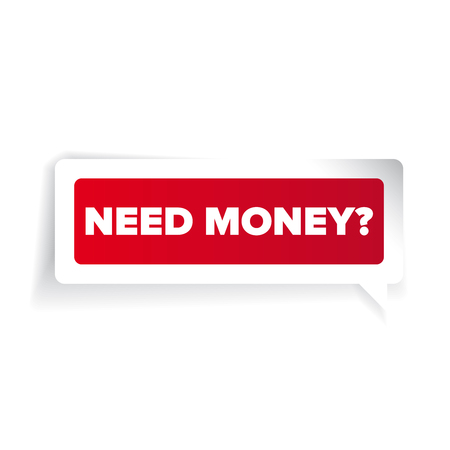 need: Need money? Paper label vector red