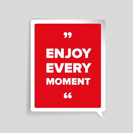 moment: Enjoy every moment lettering