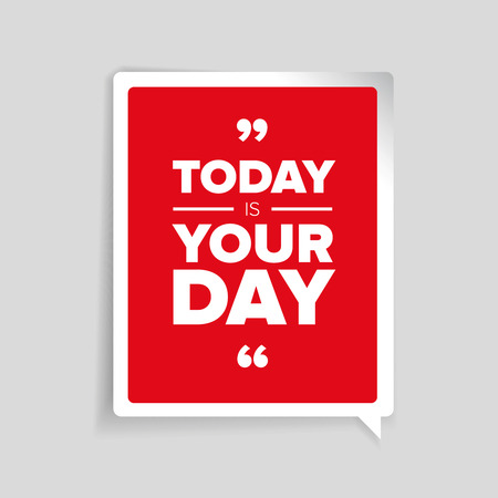 your: Today is your day lettering Illustration