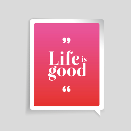 good: Life is good label vector