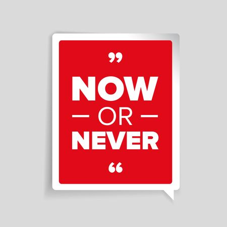 motivator: Now or never - motivational poster